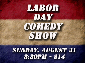 Labor Day Show, Sunday, August 31, 2014, 8:30PM, $14