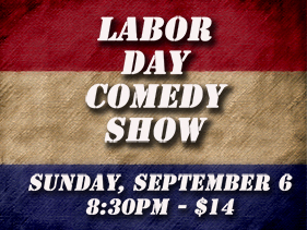Labor Day Show, Sunday, September 6, 2015, 8:30PM, $14