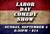 Labor Day Show, Sunday, September 4, 2016, 8:30PM, $14