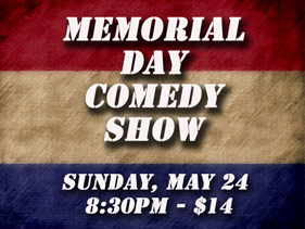 Memorial Day Show, Sunday, May 24, 2015, 8:30PM, $14